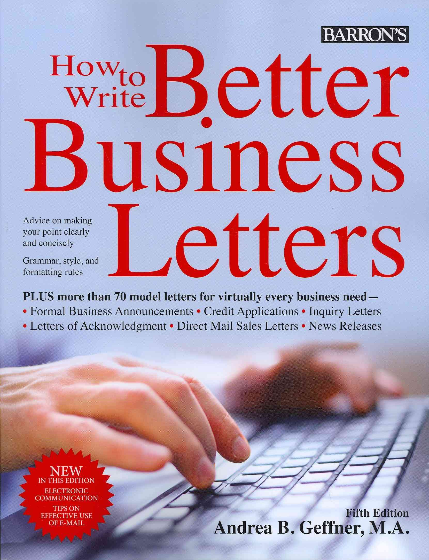 How to Write Better Business Letters By Geffner, Andrea B.